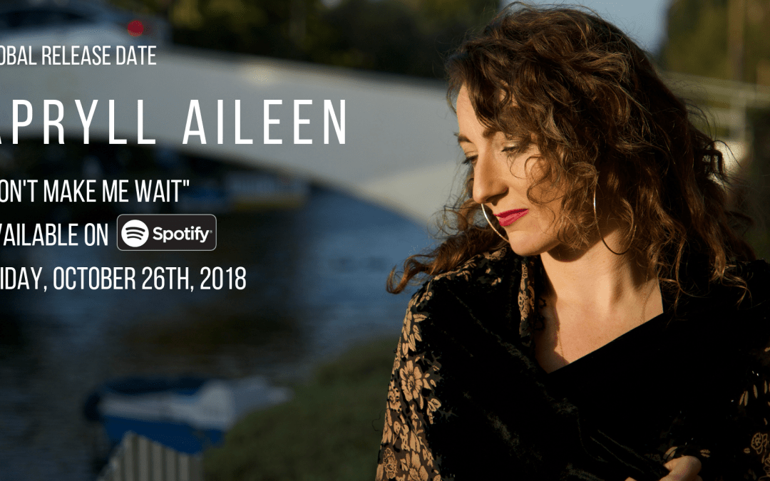 "APRYLL AILEEN – ""Don't Make Me Wait"" Single Release Party Friday Night in St. Andrews"