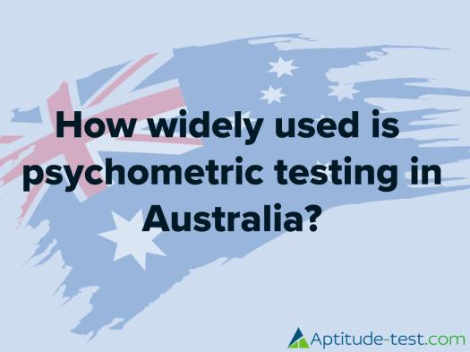 Psychometric testing in Australia