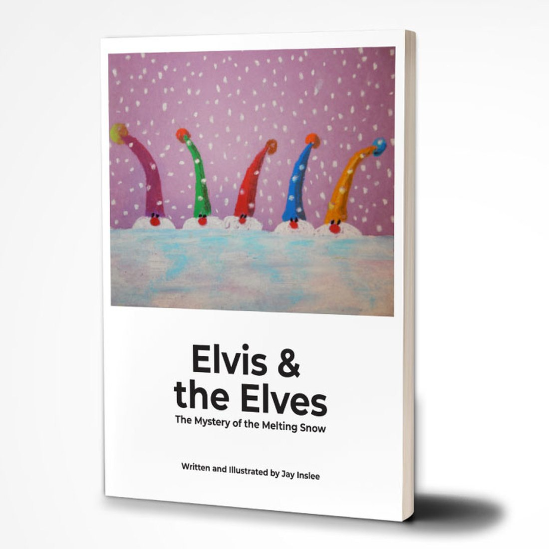 """""""Elvis & the Elves: The Mystery of the Melting Snow"""" By Jay Inslee (jayinslee.com)"""