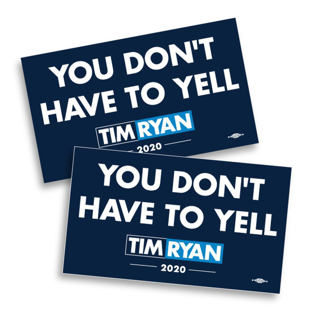 "You Don't Have to Yell -- 6"" x 3.5"" Vinyl Sticker -- Pack of Two (timryanforamerica.com)"