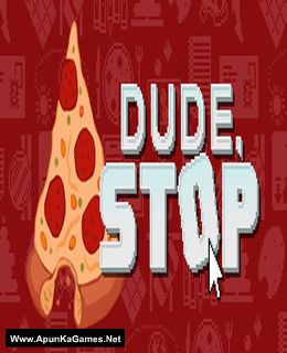 Dude, Stop Cover, Poster, Full Version, PC Game, Download Free