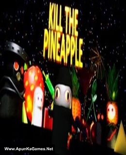 Kill the Pineapple Cover, Poster, Full Version, PC Game, Download Free