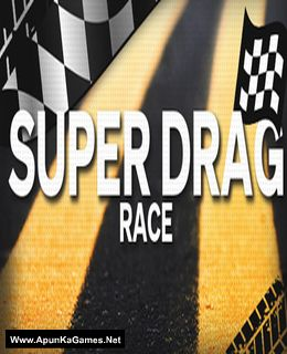 Super Drag Race Cover, Poster, Full Version, PC Game, Download Free