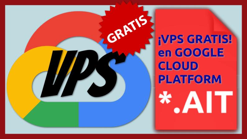 VPS GRATIS en GCP.