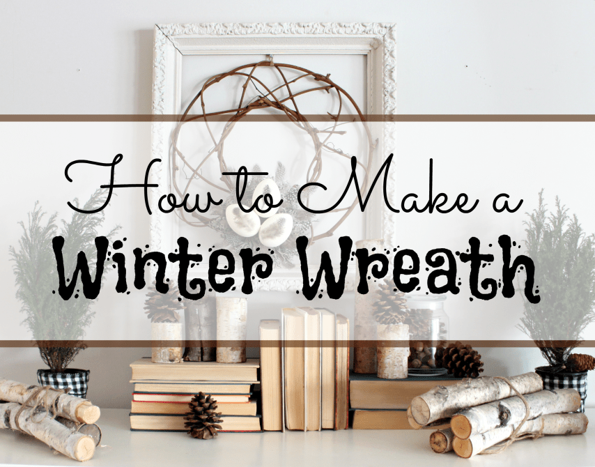 How to Make a Winter Wreath for your Winter themed fireplace mantel.