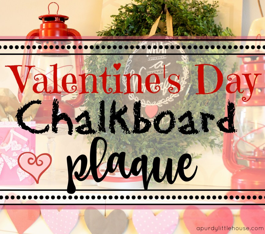 Valentine's Day Chalkboard Plaque made for the Thrift Store Upcycle Challenge for easy Valentine's Day decor