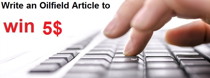 write an oilfield article and win 5$