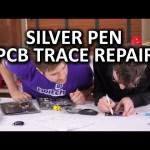 Silver Conductive Pen – DIY PCB Trace Repair