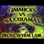 Hearthstone: Gimmicks vs Naxxramas Frost Wyrm Lair