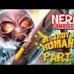 Nerd³ Completes… Destroy All Humans! Part 9