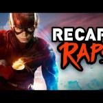 THE FLASH RECAP RAP (Seasons 1 & 2)