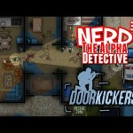 Nerd³ The Alpha Detective – Door Kickers