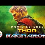 Movie Science: Thor Ragnarok