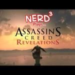 Nerd³ Plays… Assassin's Creed: Revelations