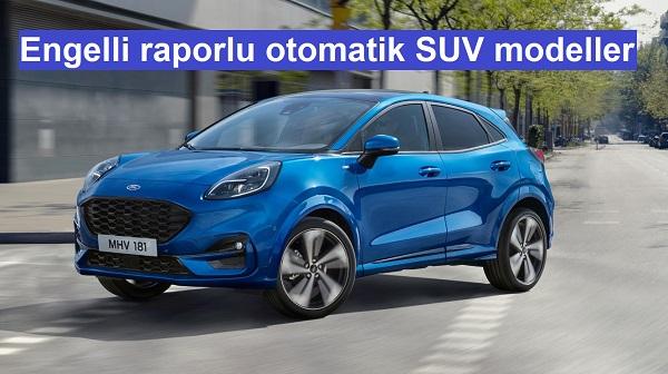Engelli raporlu otomatik SUV modeller.