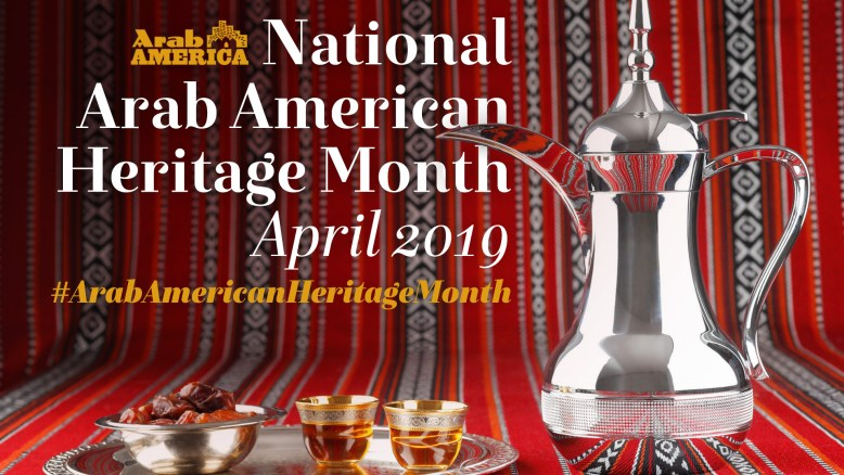 Contribute to National Arab American Heritage Month, 2019