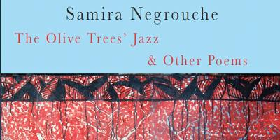 Samira Negrouche & Marilyn Hacker: The Olive Trees' Jazz and Other Poems