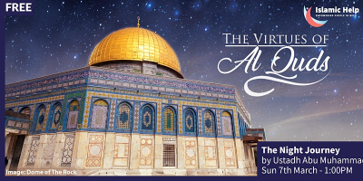 The Night Journey - The Virtues of Al Quds - Part 2