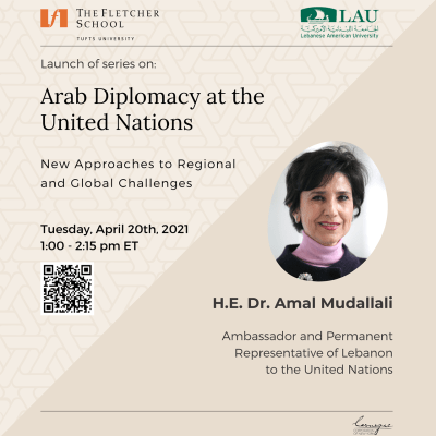 Arab Diplomacy at the UN: New Approaches to Regional and Global Challenges, H.E. Dr. Amal Mudallali