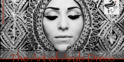 The Art of Arab Dress: Tradition, Heritage & Culture