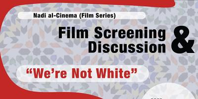 """Film Screening and Discussion: """"We're Not White"""""""