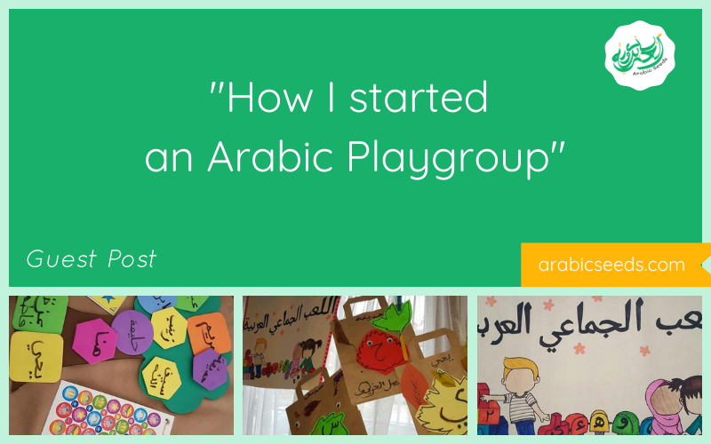 how I started an Arabic playgroup - guest post on Arabic Seeds blog