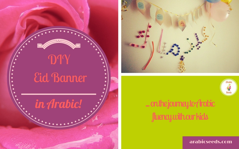 DIY-Eid-Banner-in-Arabic-with-your-kids-Arabic-Seeds