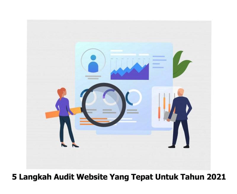 5 Langkah Audit Website Yang Tepat Untuk Tahun 2021 Arahmata Digital Agency jakarta