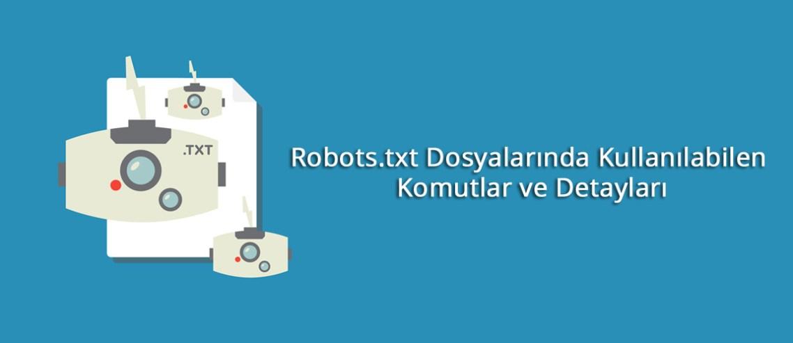 Robots.txt Dosyalarında Kullanılabilen Komutlar