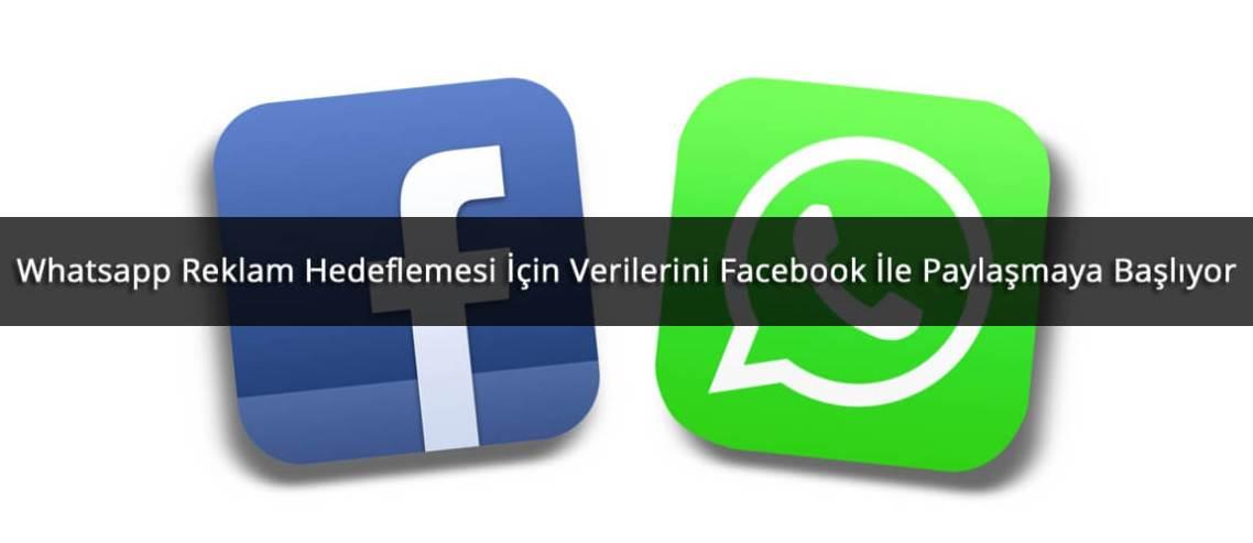 Whatsapp Reklam Hedeflemesi İçin Verilerini Facebook İle Paylaşmaya Başlıyor