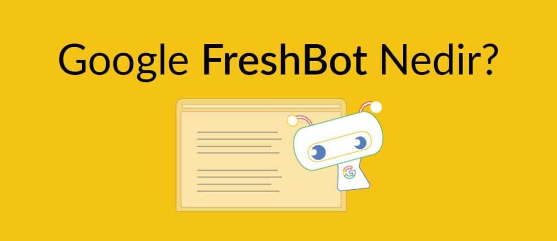 google-freshbot-nedir