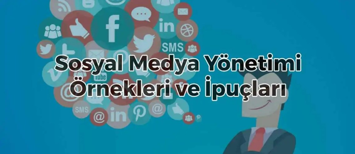 Sosyal Medya Yönetimi Örnekleri ve İpuçları