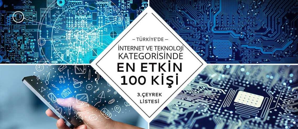 Türkiye'de İnternet ve Teknoloji Kategorisinde En Etkin 100 Kişi – 2017 Üçüncü Çeyrek