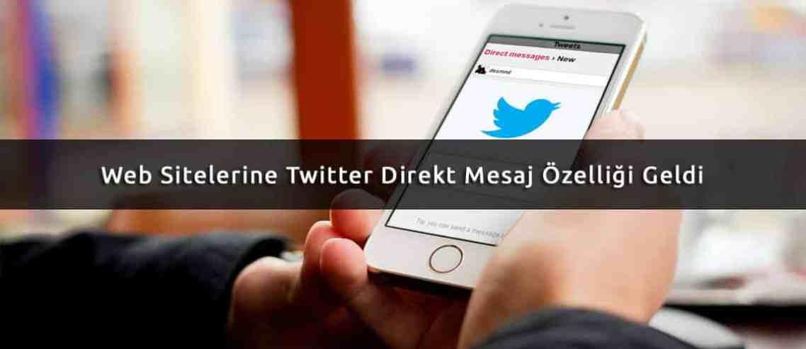 Web Sitelerine Twitter Direkt Mesaj Özelliği Geldi