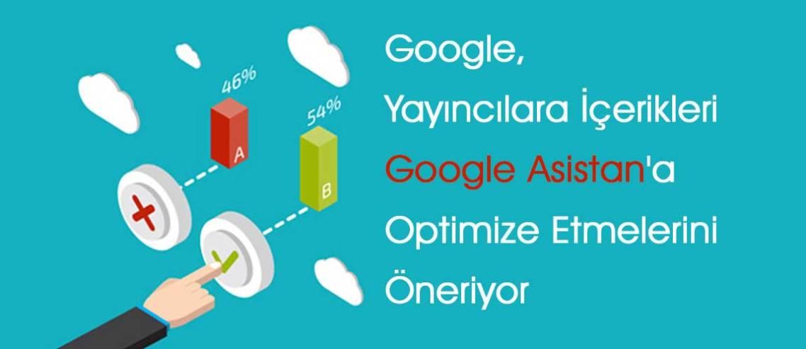 Google Yayıncılara İçerikleri Google Asistan'a Optimize Etmelerini Öneriyor
