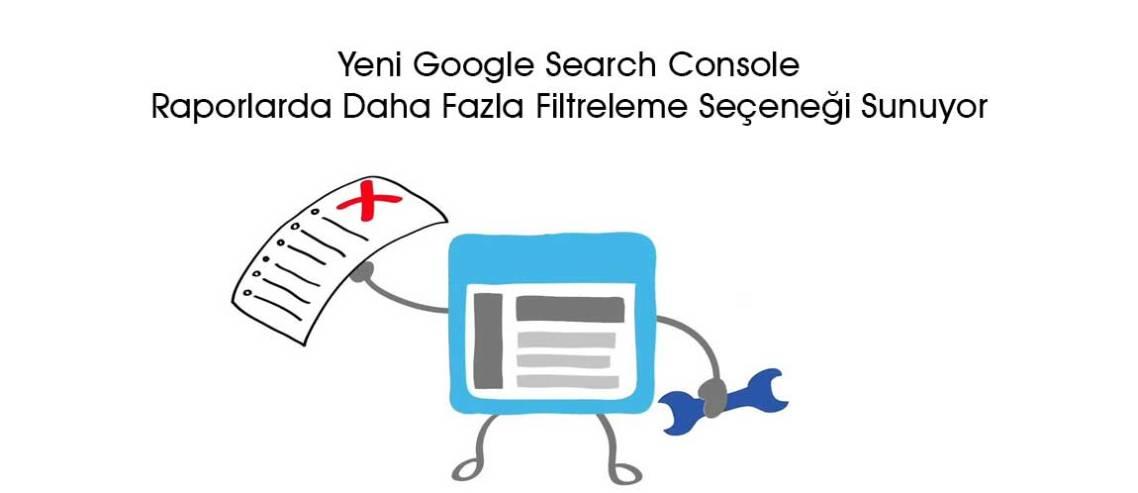 Google Search Console yeni filtreleme seçenekleri