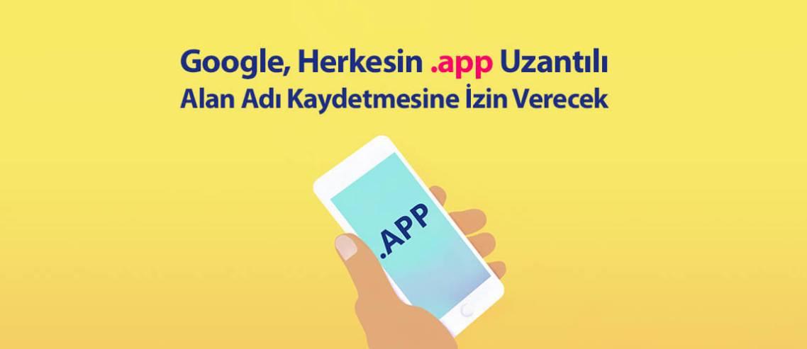 Google, Herkesin .app Uzantılı Alan Adı Kaydetmesine İzin Verecek