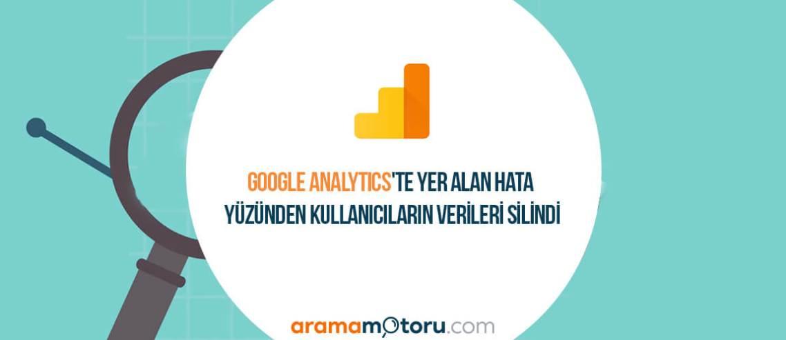 Google Analytics'te Yer Alan Hata Yüzünden Kullanıcıların Verileri Silindi