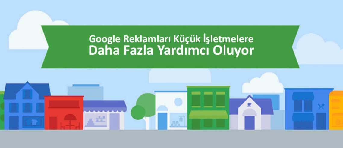 Google Reklamları Küçük İşletmelere Daha Fazla Yardımcı Oluyor