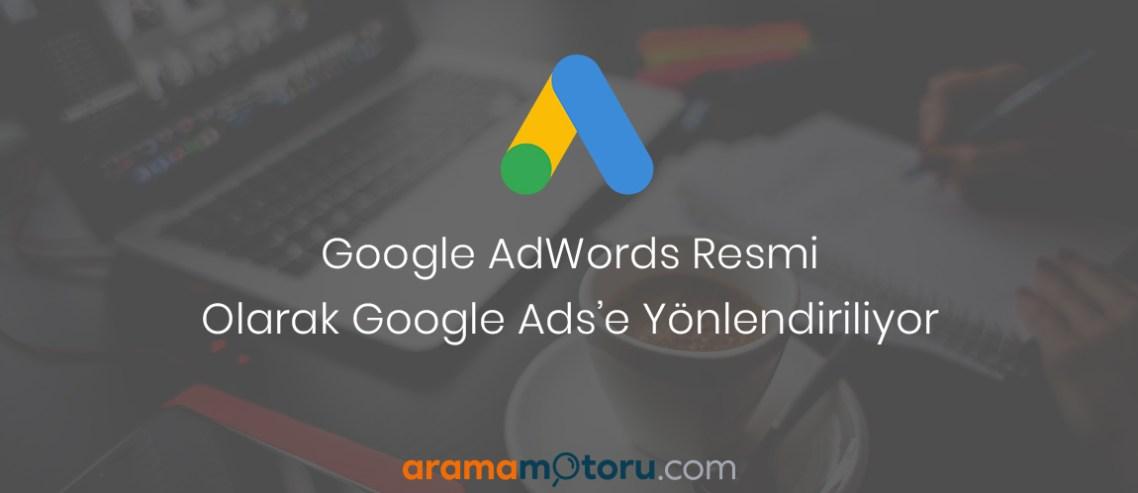 Google AdWords Resmi Olarak Google Ads'e Yönlendiriliyor