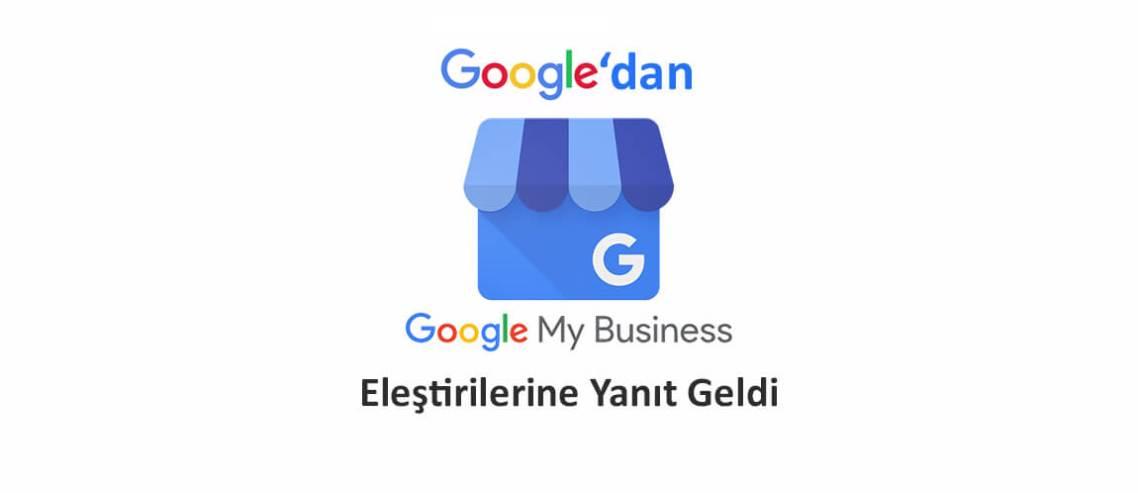 Google'dan Google My Business Eleştirilerine Yanıt Geldi