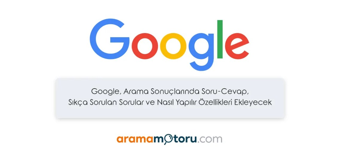 Google Arama sonuçlarına eklenen yeni özellikler