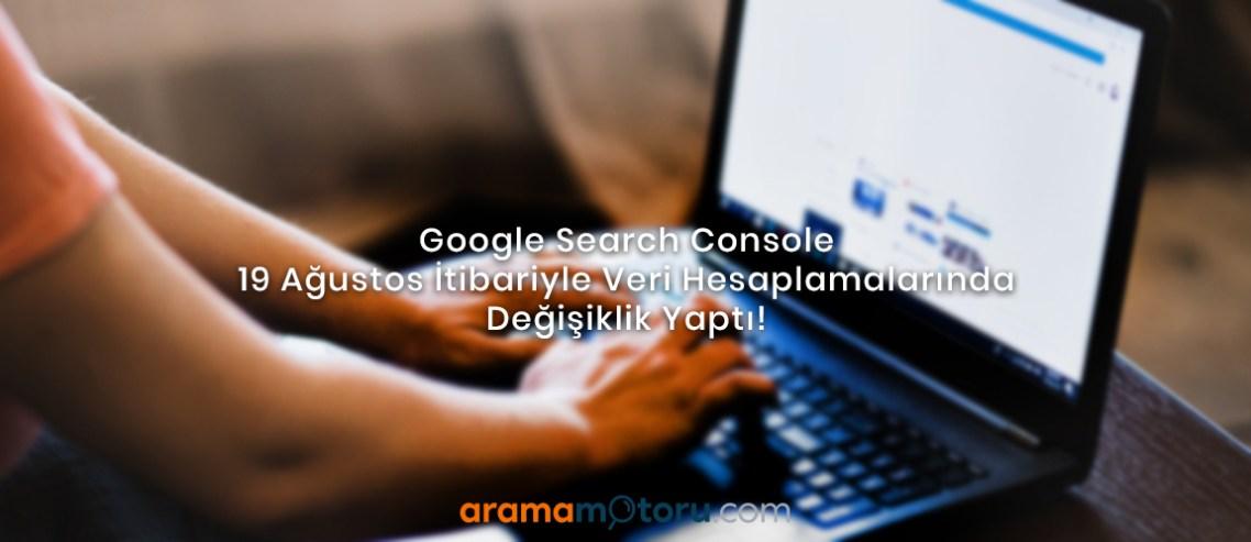 Google Search Console Veri Hesaplamalarında Değişiklik Yaptı