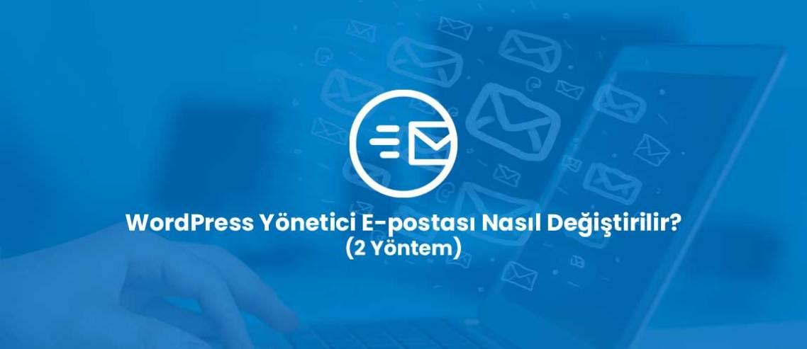 WordPress Yönetici E-postası Nasıl Değiştirilir? (2 Yöntem)