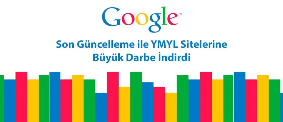 Google Son Güncelleme ile YMYL Sitelerine Büyük Darbe İndirdi