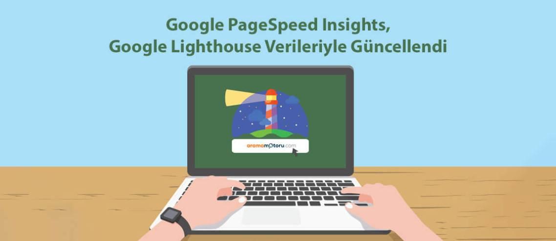 Google PageSpeed Insights, Google Lighthouse Verileriyle Güncellendi