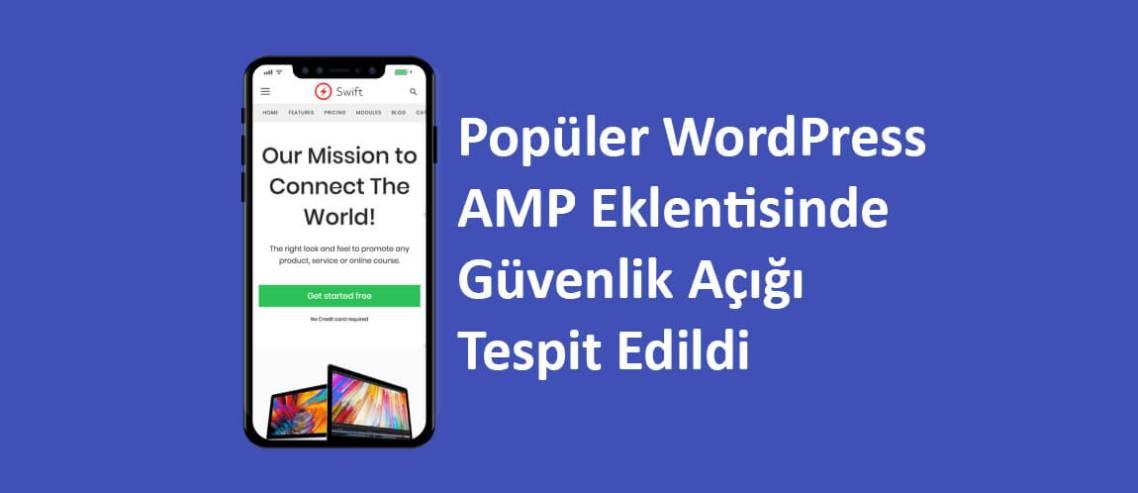 Popüler WordPress AMP Eklentisinde Güvenlik Açığı Tespit Edildi