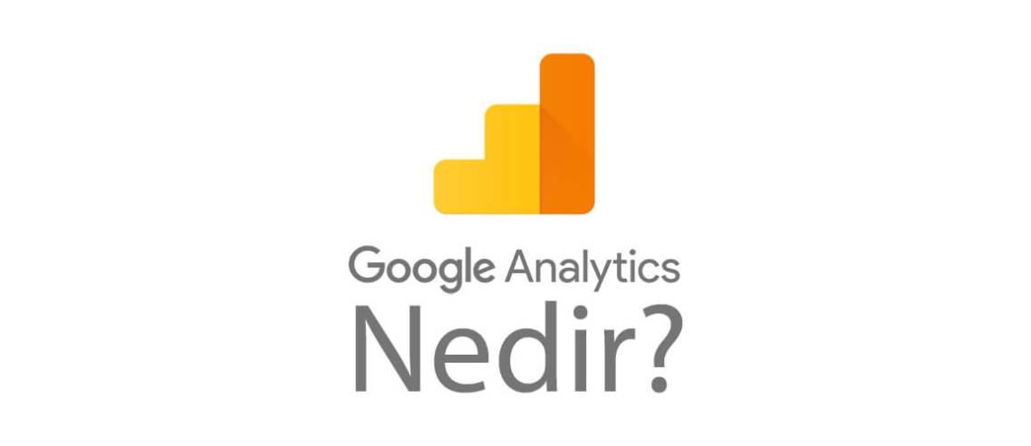 Google Analytics Nedir? Ne İşe Yarar?