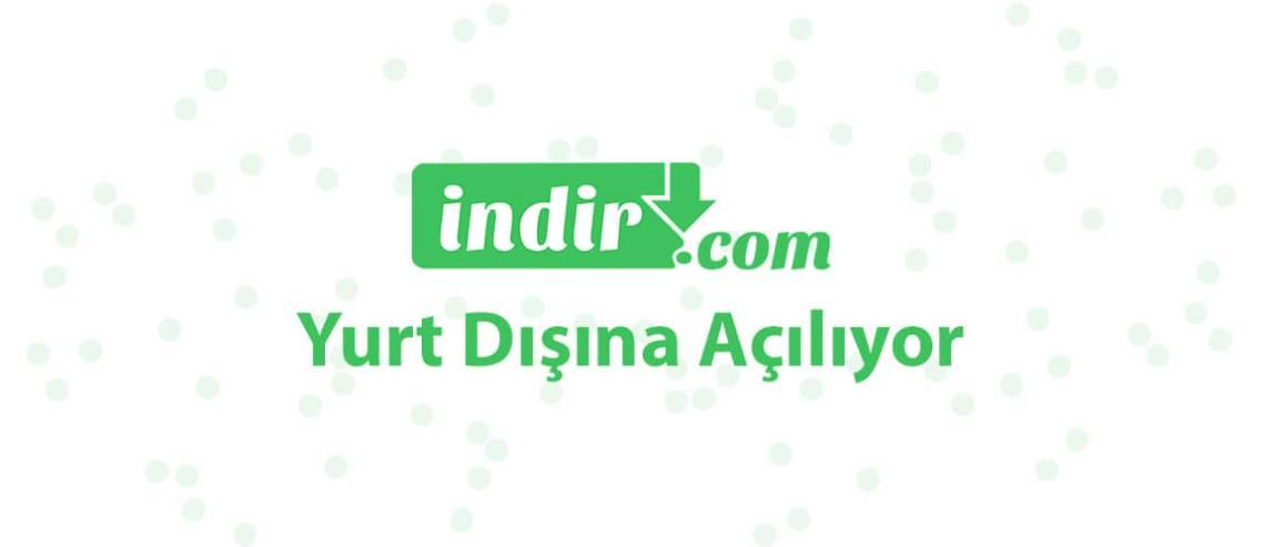 indir.com Yurt Dışına Açılıyor