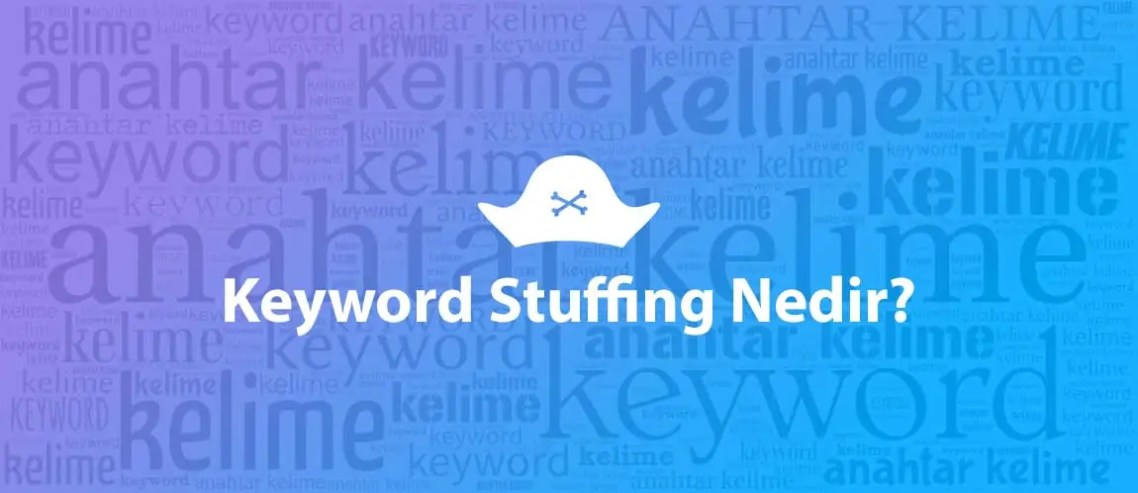 Keyword Stuffing Nedir?